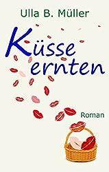 Küsse ernten : Liebesroman (Stadt-Land-Liebe-Reihe 1)
