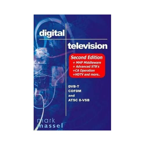 [(Digital Television : Dvb-T Cofdm and ATSC 8-Vsb)] [By (author) Mark Massel] published on (October, 2008)
