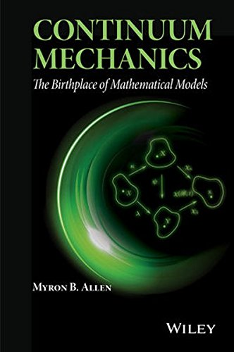Continuum Mechanics: The Birthplace of Mathematical Models por Myron B. Allen