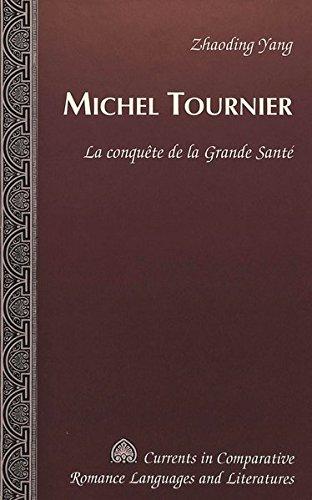 Michel Tournier: LA Conquete De LA Grande Sante par Zhaoding Yang