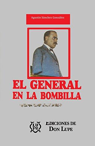 EL GENERAL EN LA BOMBILLA: Una crónica sobre la lucha por el poder
