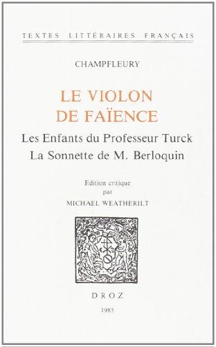 Le Violon de Faience, les Enfants du Professeur Turck, la Sonette de M. Berloquin par Champfleury