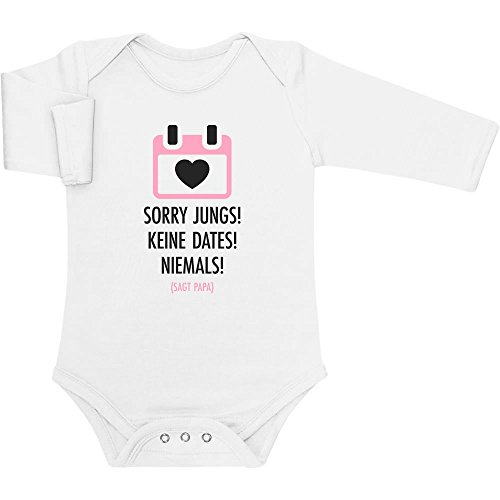 Mädchen Geschenk Sorry Jungs, Keine Dates, Niemals - Sagt Papa Baby Langarm Body 62/68 (3-6M) Weiß