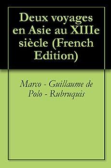 Deux voyages en Asie au XIIIe siècle par [Polo - Rubruquis, Marco - Guillaume de]