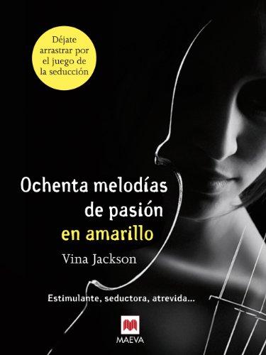 Ochenta melodías de pasión en amarillo (Grandes Novelas) por Vina Jackson