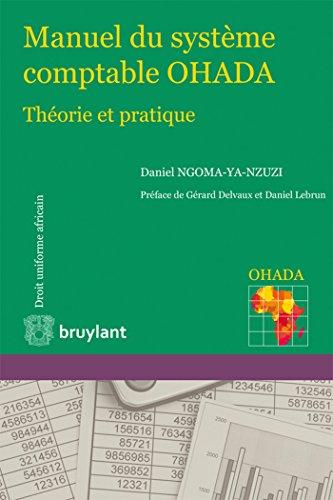Manuel du système comptable OHADA: Théorie et pratique