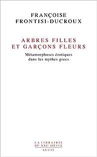 Arbres filles et garçons fleurs par Françoise Frontisi-Ducroux