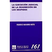 La ejecucion judicial de la readmisión en los despidos