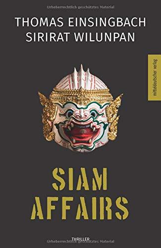 Buchseite und Rezensionen zu 'Siam Affairs: Thriller' von Thomas Einsingbach