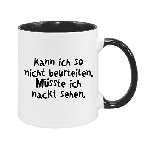 Kann ich so nicht beurteilen. Müsste ich nackt sehen - hochwertiger Keramik-Kaffeebecher - Cups by t? - Kaffeetasse - Spruchtasse - Tasse mit Spruch - Geschenk