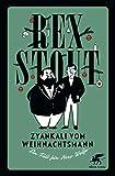 Zyankali vom Weihnachtsmann: Ein Fall für Nero Wolfe von Rex Stout