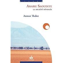Arabie saoudite : Société dévoilée (La)