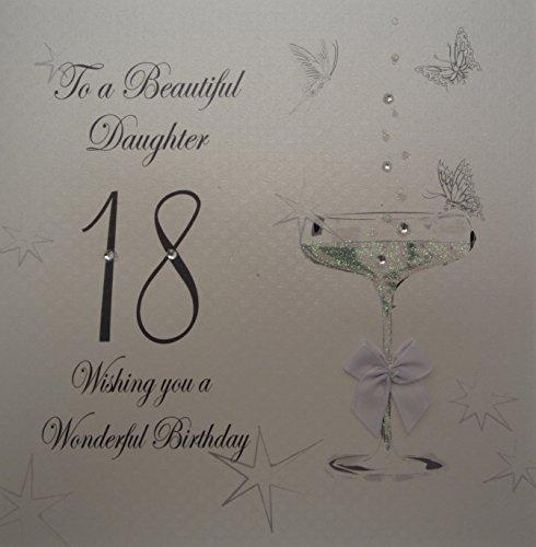 WHITE COTTON CARDS Coupe Glas to A Beautiful Daughter 45,7cm 18. Geburtstagskarte, handgefertigt, Weiß Glas-coupe