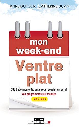 Mon week-end ventre plat: SOS ballonnements, antistress, coaching sportif, vos programmes sur mesure en 2 jours (Poche)
