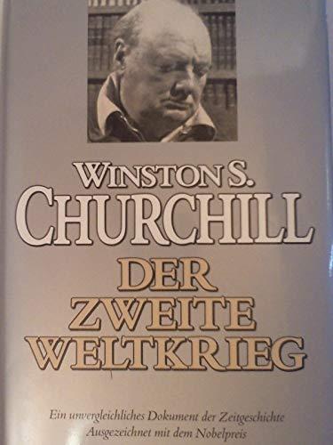 Der Zweite Weltkrieg. Mit einem Epilog über die Nachkriegsjahre (Geschichte Churchill Weltkriegs Zweiten Des)