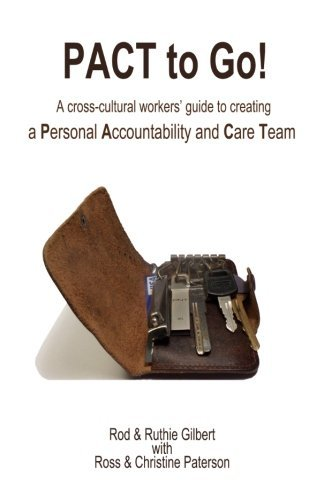PACT to Go: A cross-cultural workers' guide to creating a Personal Accountability and Care Team by Rod & Ruthie Gilbert (2012-04-04)