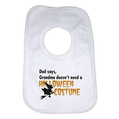 Baby Lätzchen Personalisierte Graphic Print Design-Dad sagen, Oma nicht muss eine Halloween-Kostüm-Unisex (Jungen, Mädchen)-Weiß