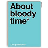 "Funny engagement / wedding card that reads ""About bloody time, congratulations"" A6 size with brown kraft recycled envelope"