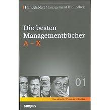 Handelsblatt Management Bibliothek. Bd. 1: Die besten Managementbücher, A-K