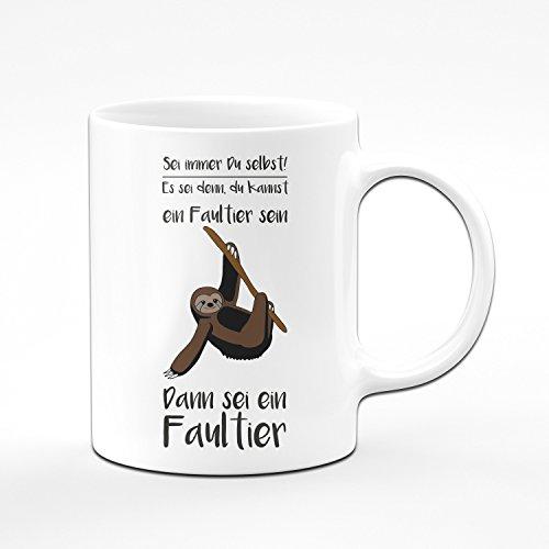 Faultier Tasse Sei Immer Du selbst! Es sei denn, du Kannst EIN Faultier Sein. Dann sei EIN Faultier. – Kaffeetasse – witzige & lustige Tasse