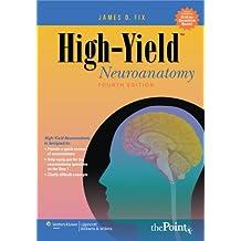 "High-Yieldâ""¢ Neuroanatomy (High-Yield Series)"