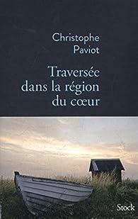 Traversée dans la région du coeur par Christophe Paviot