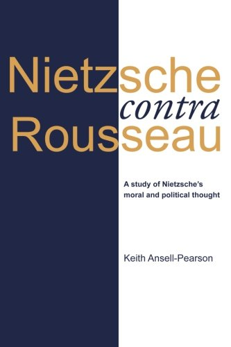 nietzsche-contra-rousseau-a-study-of-nietzsches-moral-and-political-thought