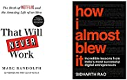 That Will Never Work: The Birth of Netflix by the first CEO and co-founder Marc Randolph + How I Almost Blew I