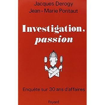 Investigation, passion