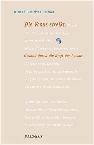 Die Venus streikt: Gesund durch die Kraft der Poesie