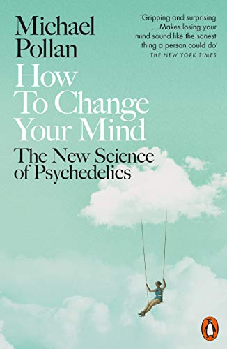 How To Change Your Mind por Pollan Michael