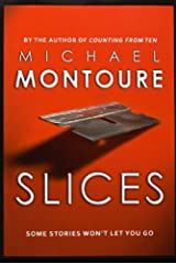 Slices by Michael Montoure (2010-10-15) Paperback
