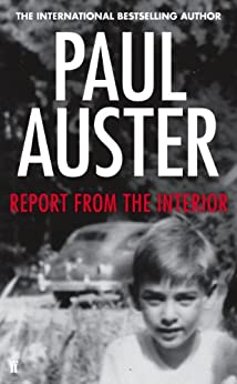 Report from the Interior (English Edition) von [Auster, Paul]