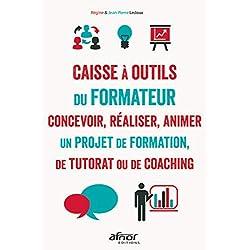 La caisse à outils du formateur: Concevoir, réaliser animer un projet de formation, de tutorat ou de coaching - 5