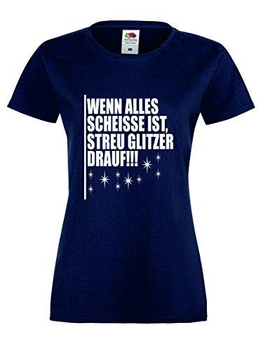 WENN ALLES SCHEISSE IST, STREU GLITZER DRAUF!!! Damen T-Shirt Navy-Weiss