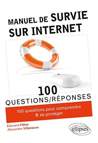 Manuel de survie sur Internet par Fillias Edouard, Villeneuve Alexandre