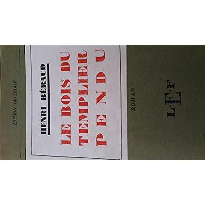 Le bois du templier pendu. Les Editions de France, Paris. 1926. Broché. 300 pages. Edition originale numérotée sur papier Alfa ( 1891 / 1900 ). (Littérature XXème. )