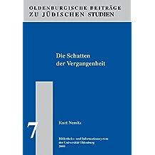 Die Schatten der Vergangenheit: Beiträge zur Lage der intellektuellen deutschen Juden in den 20er und 30er Jahren (Oldenburger Beiträge zu jüdischen Studien)