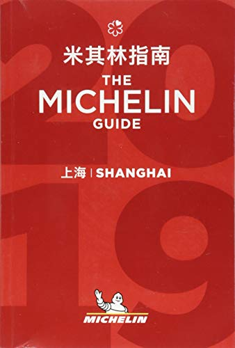 Shanghai - The MICHELIN guide 2019 (Michelin Hotel & Restaurant Guides)