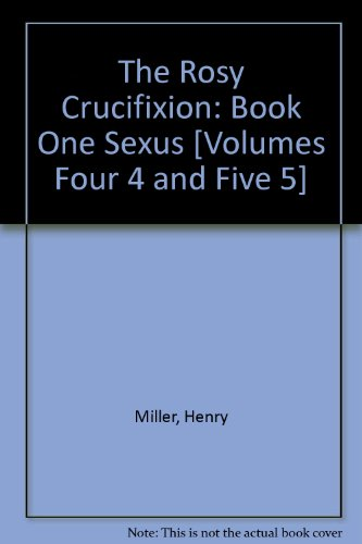 THE ROSY CRUCIFIXION, BOOK ONE, SEXUS