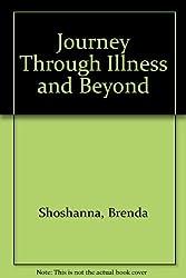 Journey Through Illness and Beyond by Brenda Shoshanna (1995-01-02)