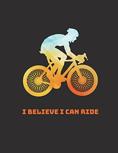 I Believe I Can Ride: Notebook (Composition Book Journal) (8.5 x 11 Large)