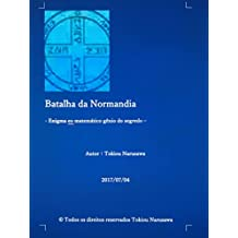 Batalha da Normandia: Enigma eo matemático gênio do segredo (Portuguese Edition)