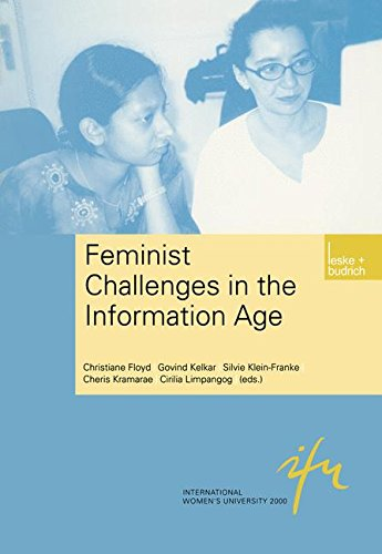 "Feminist Challenges in the Information Age: Information As A Social Resource (Schriftenreihe Der Internationalen Frauenuniversität  ""Technik Und Kultur"")"