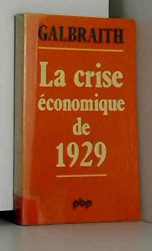 La crise économique de 1929 par John Kenneth Galbraith