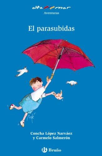 El parasubidas / The Flying Umbrella (Alta Mar: Aventuras) by Concha Lopez Narvaez (2007-01-30)