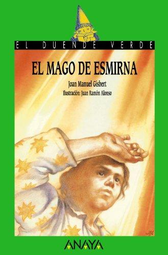 El mago de Esmirna (Literatura Infantil (6-11 Años) - El Duende Verde) por Joan Manuel Gisbert