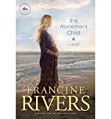 [(The Atonement Child)] [Author: Francine Rivers] published on (June, 2012)