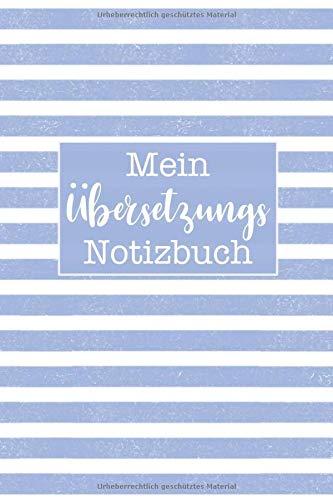 Mein Übersetzungs Notizbuch: Super zum eintragen als Notizheft um erinnerungen für jeden Fremdsprachen Übersetzer festzuhalten