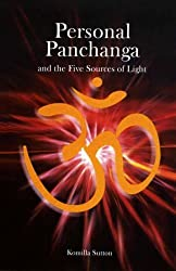 Personal Panchanga and the Five Sources of Light by Komilla Sutton (2007-09-03)